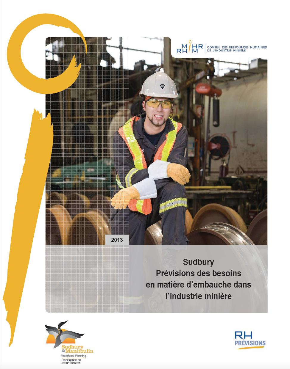 Prévisions des besoins de main-d'œuvre dans le secteur minier de Sudbury en 2013